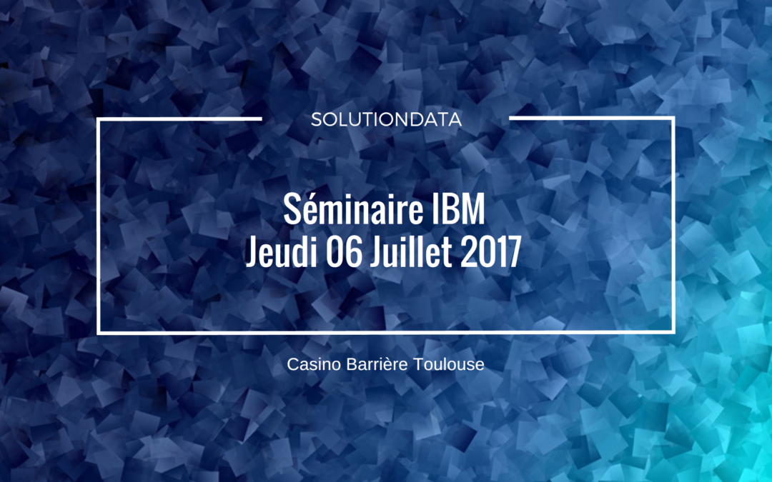 Séminaire IBM : Spectrum / Storage / Serveur IBM